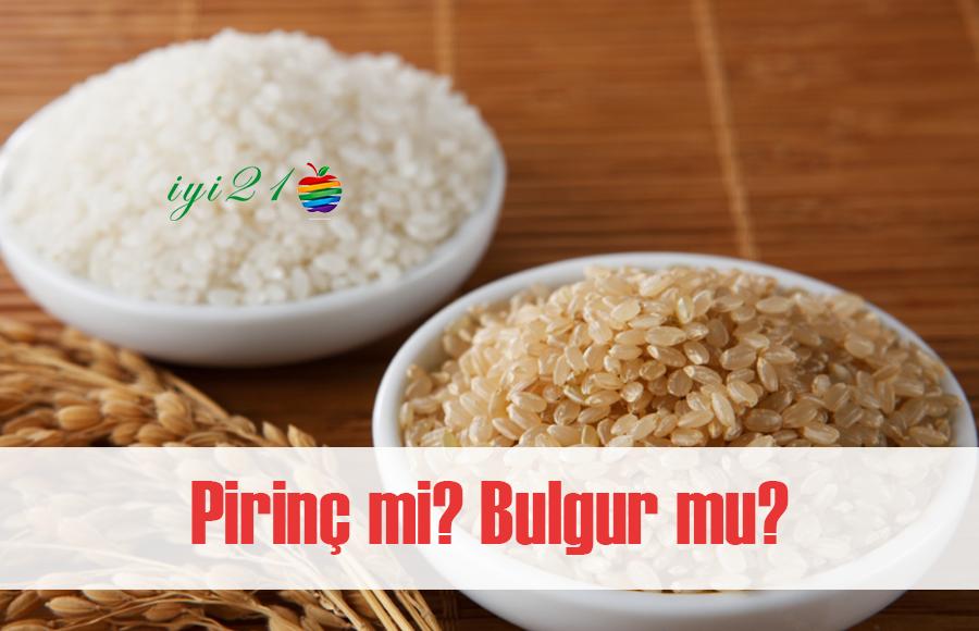 Pirinç mi Bulgur mu