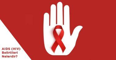 AIDS (HIV) Belirtileri Nelerdir?